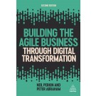 Building the Agile Business through Digital Transformation, 2nd Edition