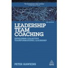 Leadership Team Coaching: Developing Collective Transformational Leadership, 4th Edition