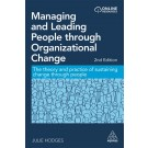 Managing and Leading People through Organizational Change: The Theory and Practice of Sustaining Change through People, 2nd Edition