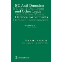 EU Anti-Dumping and Other Trade Defence Instruments, 6th Edition