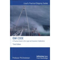 ISM Code: A guide to the legal and insurance implications, 3rd Edition