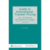 Guide to International Transfer Pricing: Law, Tax Planning and Compliance Strategies, 7th Edition