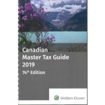 Canadian Master Tax Guide 2019 (74th Edition)