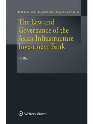 The Law and Governance of the Asian Infrastructure Investment Bank