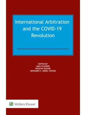 International Arbitration and the COVID-19 Revolution