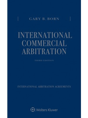 International Commercial Arbitration, 3rd Edition (Three Volume Set)