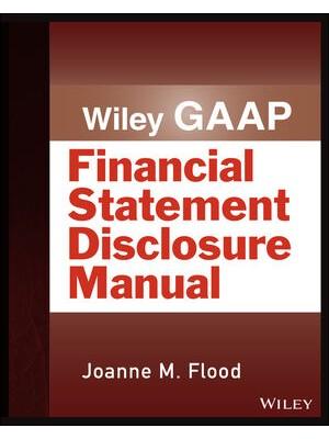 Wiley GAAP: Financial Statement Disclosure Manual