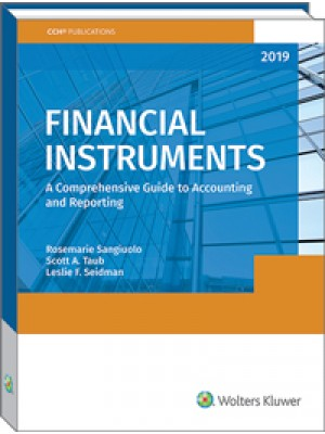 Financial Instruments: A Comprehensive Guide to Accounting & Reporting (2019)