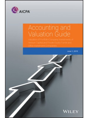 Accounting and Valuation Guide: Valuation of Portfolio Company Investments of Venture Capital and Private Equity Funds and Other Investment Companies