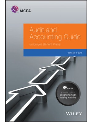 Audit and Accounting Guide: Employee Benefit Plans, 2019