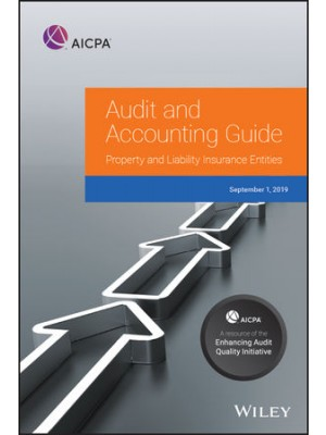Audit and Accounting Guide: Property and Liability Insurance Entities 2019