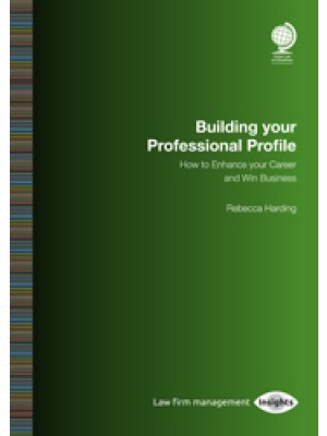 Building your Professional Profile: How to Enhance your Career and Win Business