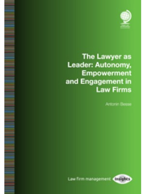 The Lawyer as Leader: Autonomy, Empowerment and Engagement in Law Firms