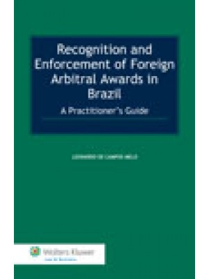 Recognition and Enforcement of Foreign Arbitral Awards in Brazil: A Practitioner's Guide