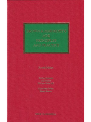 Brown & Marriott's ADR Principles and Practice, 4th Edition