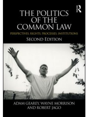 The Politics of the Common Law: Perspectives, Rights, Processes, Institutions, 2nd Edition