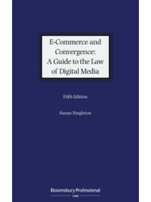 E-Commerce and Convergence: A Guide to the Law of Digital Media, 5th Edition