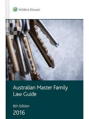Australian Master Family Law Guide, 8th Edition