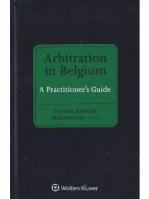 Arbitration in Belgium: A Practitioner's Guide