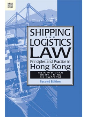 Shipping and Logistics Law: Principles and Practice in Hong Kong, 2nd Edition