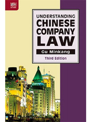 Understanding Chinese Company Law, 3rd Edition