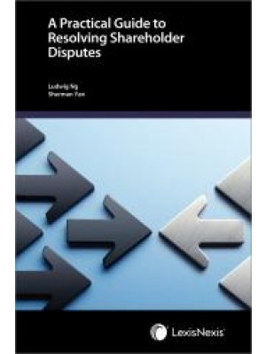 A Practical Guide to Resolving Shareholder Disputes