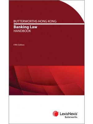 Butterworths Hong Kong Banking Law Handbook, 5th Edition