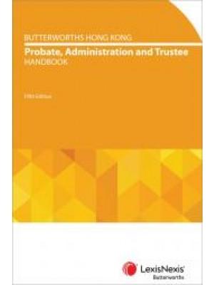Butterworths Hong Kong Probate, Administration and Trustee Handbook, 5th Edition