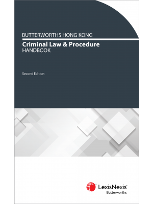 Butterworths Hong Kong Criminal Law and Procedure Handbook, 2nd Edition