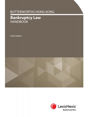 Butterworths Hong Kong Bankruptcy Law Handbook, 6th Edition