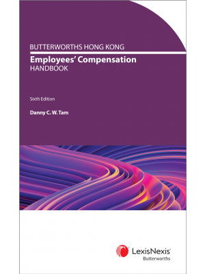 Butterworths Hong Kong Employee Compensation Handbook, 6th Edition