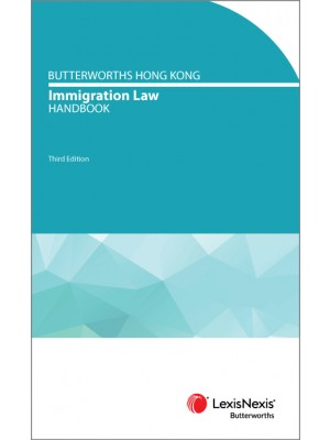 Butterworths Hong Kong Immigration Law Handbook, 3rd Edition