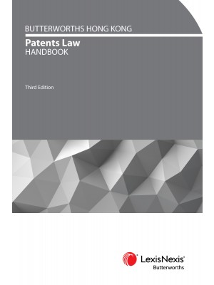 Butterworths Hong Kong Patents Law Handbook, 3rd Edition