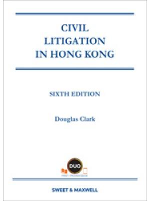 Civil Litigation in Hong Kong, 6th Edition