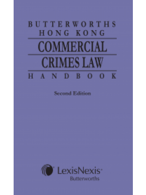 Butterworths Hong Kong Commercial Crimes Law Handbook, 2nd Edition