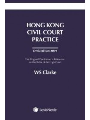 Hong Kong Civil Court Practice Desk Edition 2019