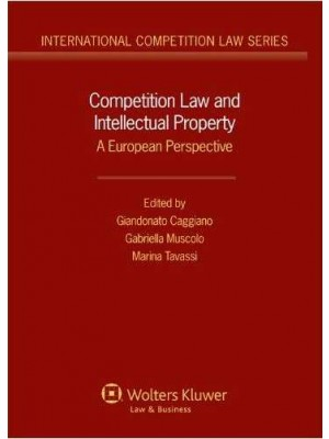 Competition Law and Intellectual Property: The European Perspective