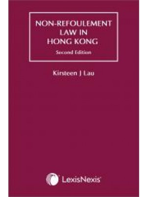 Non-Refoulement Law in Hong Kong, 2nd Edition