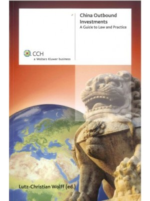China Outbound Investments: A Guide to Law and Practice
