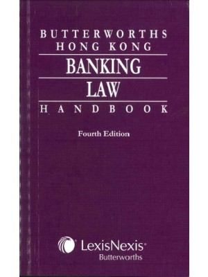 Butterworths Hong Kong Banking Law Handbook, 4th Edition