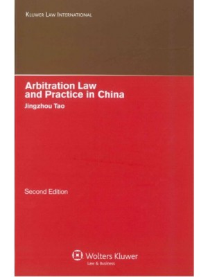 Arbitration Law and Practice in China, 2nd Edition