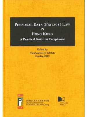 Personal Data (Privacy) Law in Hong Kong: A Practical Guide on Compliance