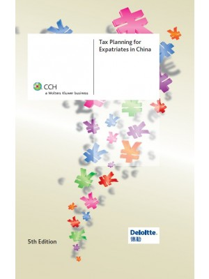 Tax Planning for Expatriates in China, 5th Edition