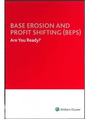 Base Erosion and Profit Shifting (BEPS): Are You Ready?
