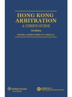 Hong Kong Arbitration: A User's Guide, 3rd Edition (Bilingual English-Chinese)