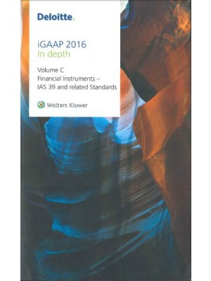Deloitte iGAAP 2016 (Volume C): Financial Instruments: IAS 39 and Related Standards