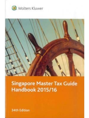 Singapore Master Tax Guide Handbook 2015/2016, 34th Edition