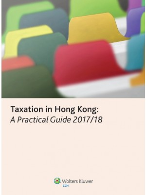 Taxation in Hong Kong: A Practical Guide 2017-2018