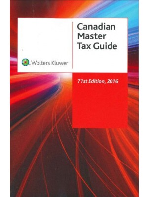 Canadian Master Tax Guide 2016, 71st Edition