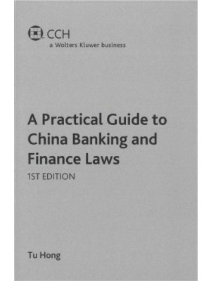 A Practical Guide to China Banking and Finance Laws